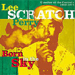 Lee Perry- Born in the Sky